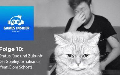 Folge 10: Status Quo und Zukunft des Spielejournalismus (feat. Dom Schott)