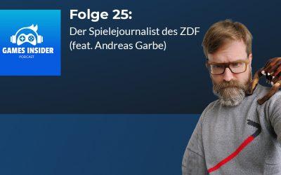 Folge 25: Der Spielejournalist des ZDF (feat. Andreas Garbe)