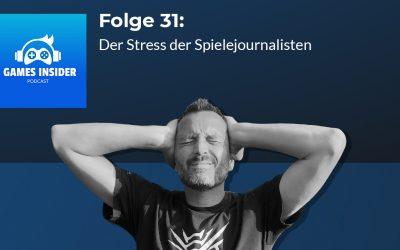 Folge 31: Der Stress der Spielejournalisten