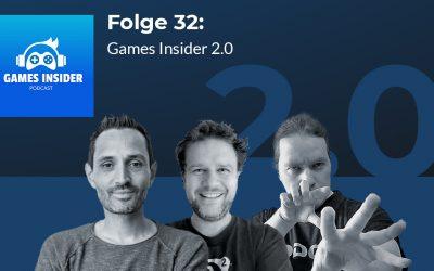 Folge 32: Games Insider 2.0