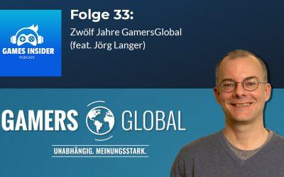 Folge 33: Zwölf Jahre GamersGlobal (feat. Jörg Langer)